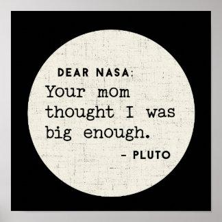 Pluto WAR genug groß. Kosmischer Spaß Poster