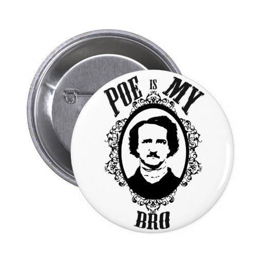 Poe ist mein Bro lustiges Grafikdesign Anstecknadelbutton