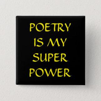 Poesie ist mein SuperPower-Knopf Quadratischer Button 5,1 Cm