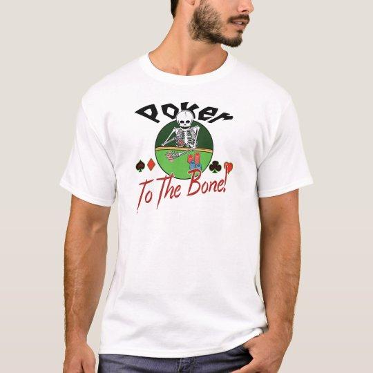 Poker zum Knochen! T-Shirt