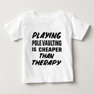 PoleVaulting zu spielen ist billiger als Therapie Baby T-shirt