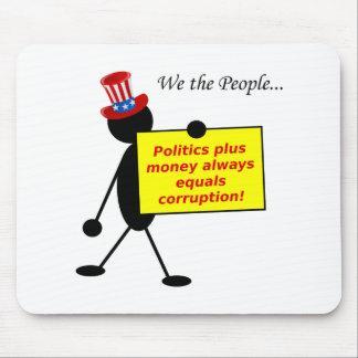Politik plus Geld entspricht immer Korruption Mousepads