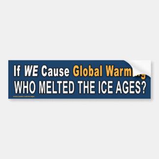 """Politik-""""wenn wir globale Erwärmungs-"""" Aufkleber Autoaufkleber"""