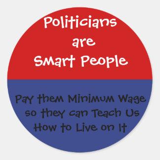 Politiker sind intelligent - zahlen Sie ihnen Runder Aufkleber
