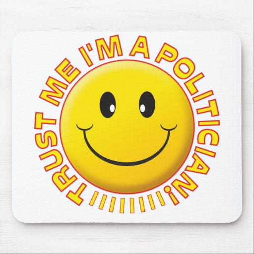 Politiker vertrauen mir smiley mousepad