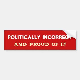 POLITISCH FALSCH UND STOLZ AUF ES! AUTOAUFKLEBER