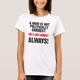 Politisch korrektes Mamma-immer korrektes lustiges T-Shirt
