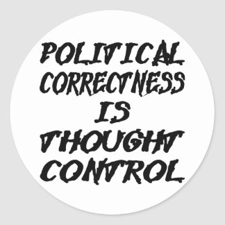 Politische Korrektheit ist Gedanken-Kontrolle Runder Aufkleber