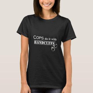 Polizisten tun es! Lustige Polizistgeschenke T-Shirt