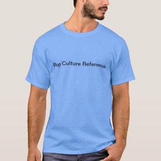 """""""Pop-Kultur-Bezugs"""" T-Shirt"""