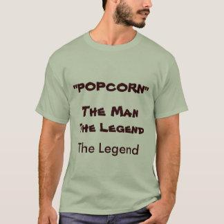 """""""POPCORN"""", die Legende, der Mann, die Legende T-Shirt"""