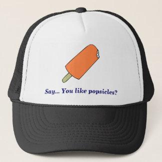 Popsicle, sagen… Sie mögen Popsicles? Truckerkappe