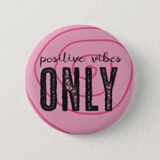 Positives Vibes-nur - Button
