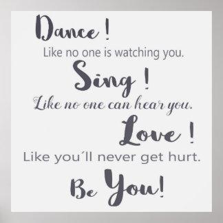 """Poster mit Aufschrift:""""Tanze, Singe Liebe! Sei du"""""""