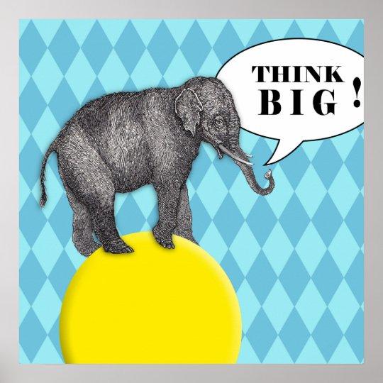 """Poster mit Elefant auf Ball Botschaft """"Think big!"""""""