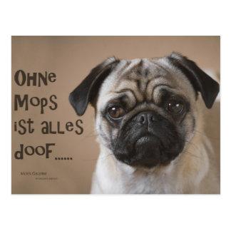"Postkarte ""Ohne Mops ist alles doof"""