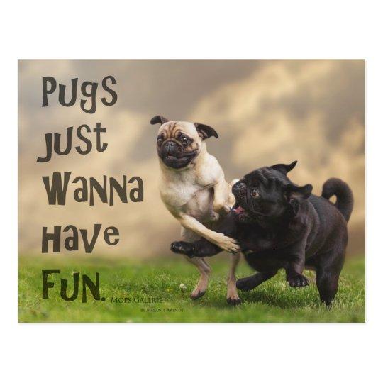 "Postkarte ""Pugs just wanna have fun"""