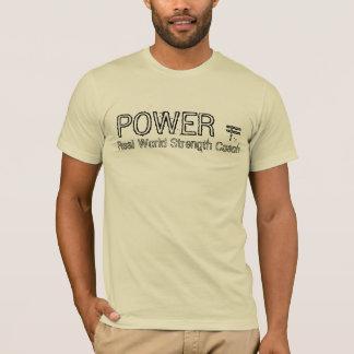 POWER =, wirkliche Weltstärken-Trainer T-Shirt