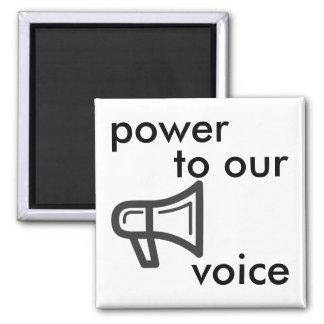 Power zu unserer Stimme Quadratischer Magnet