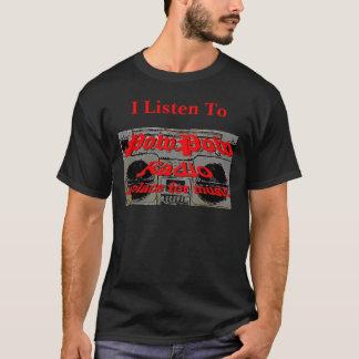PowPow Radio, höre ich zu T-Shirt