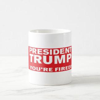 Präsident Trumpf werden Sie gefeuert! Kaffeetasse
