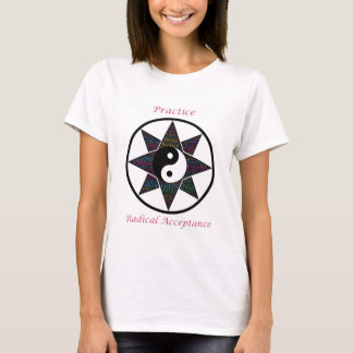 Praxis-radikaler Annahme-T - Shirt