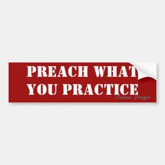 Predigen Sie, was Sie üben - Dennis Prager Autosticker