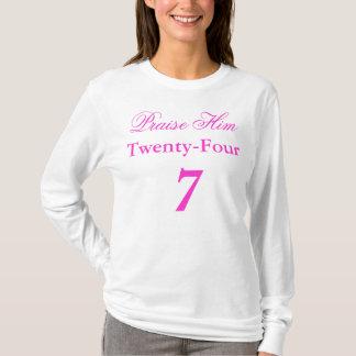 Preisen Sie ihn T - Shirt zwanzig vier 7