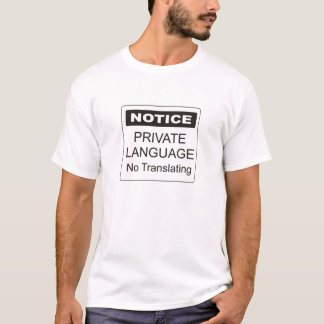 Private Sprache T-Shirt