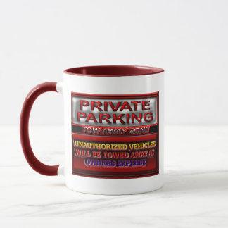 Privates Parkschleppseil-wegzonen-Zeichen Tasse