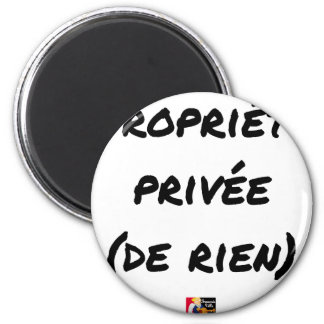 Privatgrundstück - Wortspiele - Francois Ville Runder Magnet 5,7 Cm