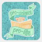 """""""Pro-Wissenschaft, gegen die Abtreibung"""" Aufkleber"""