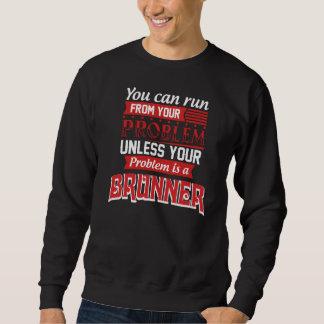 Problem ist ein BRUNNER. Geschenk-Geburtstag Sweatshirt