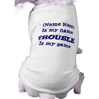 Problem ist mein Spiel-lustiger Hund Ärmelfreies Hunde-Shirt