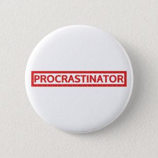 Procrastinator-Briefmarke Runder Button 5,1 Cm