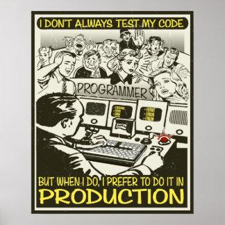 Programmierer I nicht immer prüfen meinen Code Poster