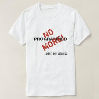 Programmierte nicht mehr! Wachen Sie und T-Shirt