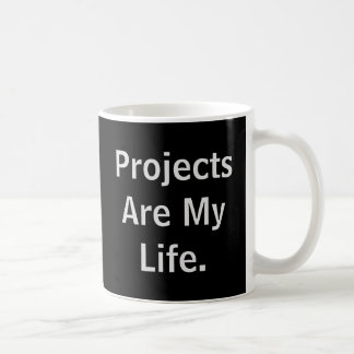 Projekte sind mein Leben sich kurz aufhalten bei. Tasse