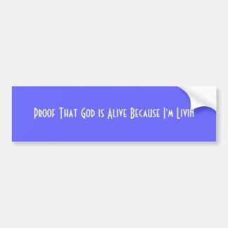 Prüfen Sie, dass Gott lebendig ist, weil ich Livin Autoaufkleber