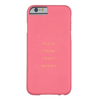 Prüfen Sie sie falsches inspirierend Zitat-Rosa Barely There iPhone 6 Hülle