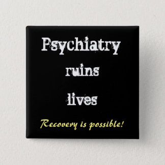 Psychiatrie ruiniert die Leben - Erholung buttton Quadratischer Button 5,1 Cm