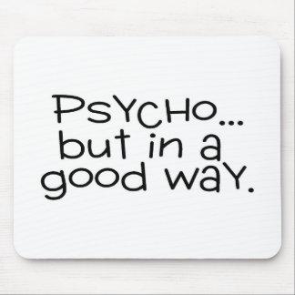 Psychisch aber auf eine gute Art Mauspads