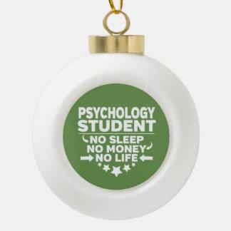 Psychologie-Student kein Leben oder Geld Keramik Kugel-Ornament