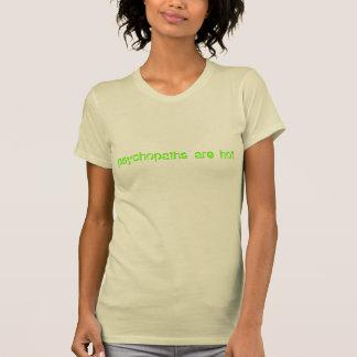Psychopathe sind heiß (Grün auf Elfenbein) T-Shirt