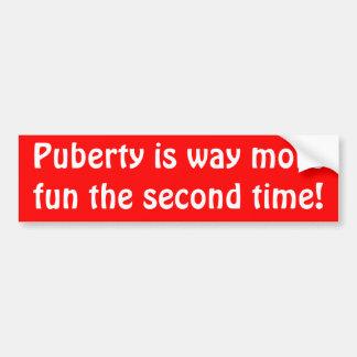 Pubertät ist Weise mehr Spaß das zweite mal! Autoaufkleber