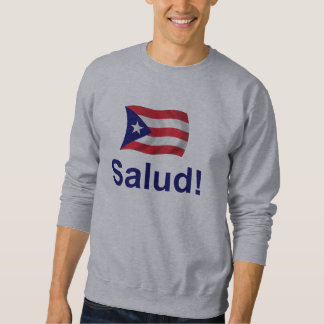Puerto Rico Salud! Sweatshirt