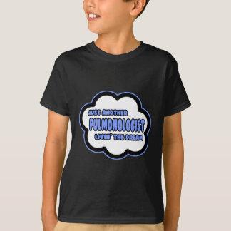 Pulmonologist. Livin der Traum T-Shirt