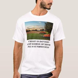 pumpkin_field, gerade weil ich verrückt bin, tut T-Shirt