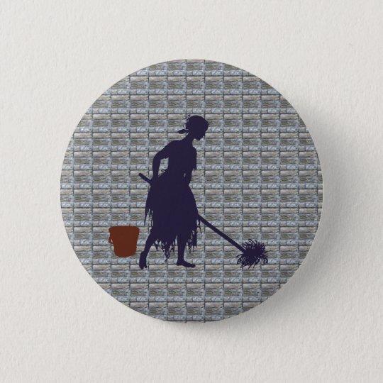 Putzfrau Aschenputtel charwoman Cinderella Runder Button 5,1 Cm