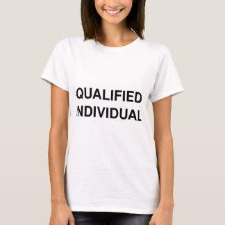 Qualifizierte Einzelperson T-Shirt